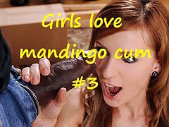 Girls love mandingo cum #3 (compilation)