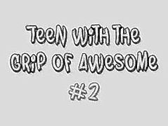 Teen with the Grip of Awesome #2